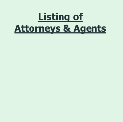 Listing of Attorneys & Agents